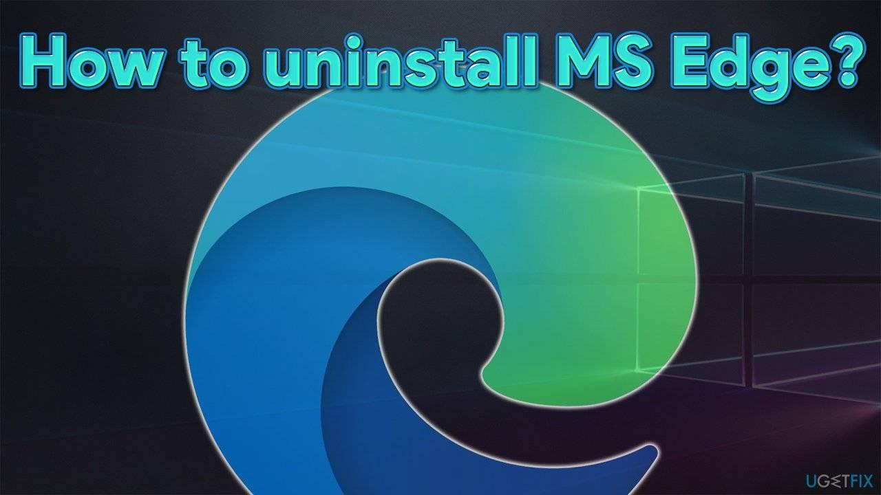 如何在Windows中卸载MS Edge(Chromium)?